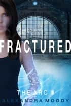 Fractured ebook by Alexandra Moody