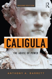 Caligula - The Abuse of Power ebook by Anthony A. Barrett