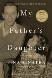 My Father's Daughter - A Memoir ebook by Tina Sinatra