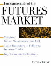 Fundamentals of the Futures Market ebook by Kline, Donna