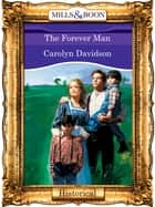 The Forever Man (Mills & Boon Vintage 90s Modern) ebook by Carolyn Davidson