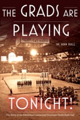 Grads Are Playing Tonight! (The) - The Story of the Edmonton Commercial Graduates Basketball Club ebook by M. Ann Hall