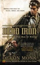 Dead Iron - The Age of Steam ebook by Devon Monk