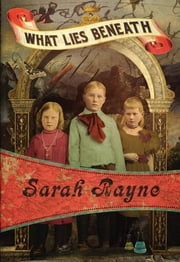What Lies Beneath ebook by Sarah Rayne