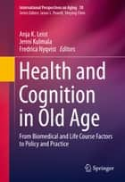 Health and Cognition in Old Age ebook by Anja K. Leist,Jenni Kulmala,Fredrica Nyqvist
