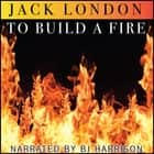 To Build a Fire - Classic Tales Edition audiobook by Jack London