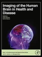 Imaging of the Human Brain in Health and Disease ebook by Philip Seeman,Bertha Madras