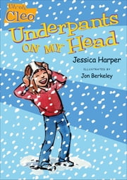 Uh-oh, Cleo: Underpants on My Head ebook by Jessica Harper,Jon Berkeley