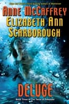 Deluge - Book Three of The Twins of Petaybee ebook by Anne McCaffrey, Elizabeth Ann Scarborough