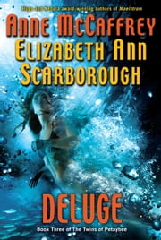 Deluge - Book Three of The Twins of Petaybee ebook by Anne McCaffrey,Elizabeth Ann Scarborough