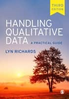 Handling Qualitative Data ebook by Professor Lyn Richards