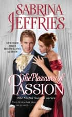 The Pleasures of Passion ebook door Sabrina Jeffries