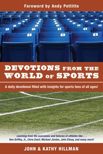 Devotions from the World of Sports ebook by John Hillman,Kathy Hillman