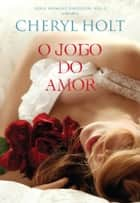 O Jogo do Amor ebook by Cheryl Holt