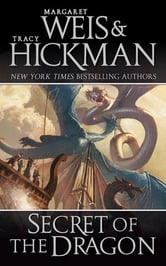 Secret of the Dragon ebook by Margaret Weis,Tracy Hickman