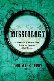 Missiology - An Introduction ebook by John Mark Terry
