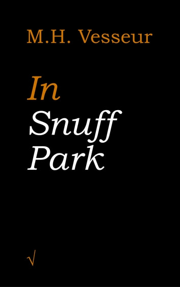 In Snuff Park - A Short Story ebook by M.H. Vesseur