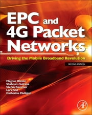 EPC and 4G Packet Networks - Driving the Mobile Broadband Revolution ebook by Magnus Olsson,Catherine Mulligan