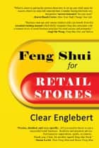 Feng Shui for Retail Stores ebook by Clear Englebert