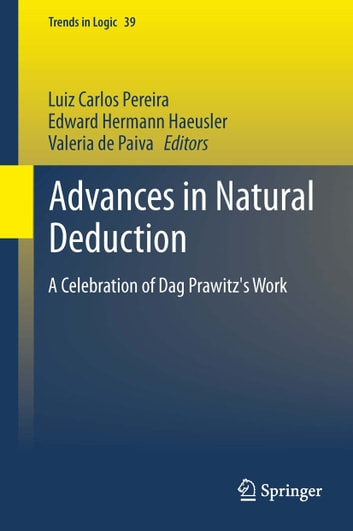 Advances in Natural Deduction - A Celebration of Dag Prawitz's Work ebook by