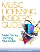 Music Licensing Insider's Guide ebook by R. Randall Schroeder