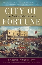 City of Fortune - How Venice Ruled the Seas ebook by Roger Crowley