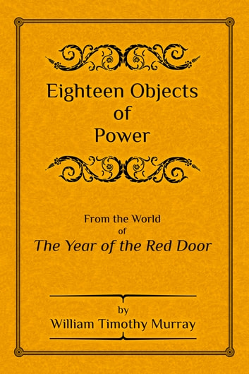 Eighteen Objects of Power ebook by William Timothy Murray