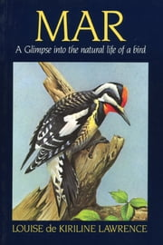 Mar - A Glimpse Into the Natural Life of a Bird ebook by Louise de Kiriline Lawrence