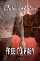 Free to Prey ebook by Julie Mellon