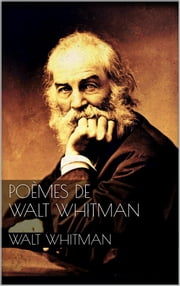 Poèmes de Walt Whitman ebook by Walt Whitman