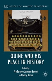 Quine and His Place in History ebook by Gary Kemp,Frederique Janssen-Lauret