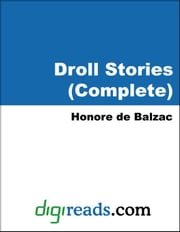 Droll Stories (Complete) ebook by Balzac, Honore de