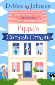 Pippa's Cornish Dream ebook by Debbie Johnson