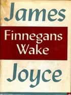 Finnegans Wake 電子書 by James Joyce