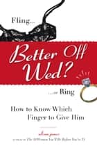 Better Off Wed? ebook by Alison James