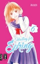 Waiting for Spring 06 ebook by Anashin, Christine Steinle