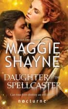 Daughter of the Spellcaster (Mills & Boon Nocturne) (The Portal, Book 3) ebook by Maggie Shayne
