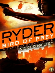 Ryder: Bird of Prey - An Ayesha Ryder Novel eBook par Nick Pengelley
