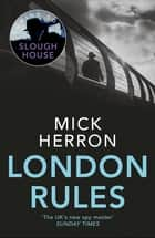 London Rules - Slough House Thriller 5 ebook by
