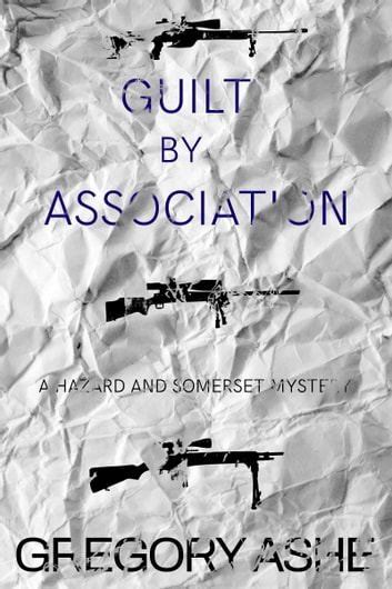 Guilt by Association ebook by Gregory Ashe