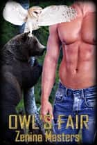 Owl's Fair - Book 1 ebook by Zenina Masters
