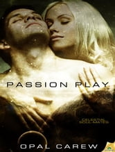 Passion Play ebook by Opal Carew