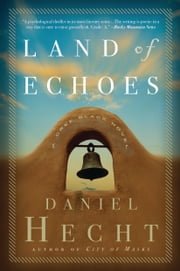 Land of Echoes - A Cree Black Novel ebook by Daniel Hecht
