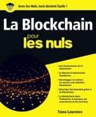 La Blockchain pour les Nuls grand format ebook by Tiana LAURENCE