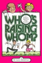 Who's Raising Whom? ebook by Larry Waldman