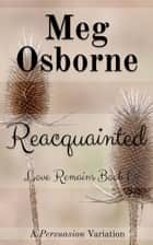 Reacquainted - Love Remains, #1 ebook by