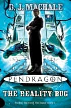 Pendragon: The Reality Bug ebook by D.J. MacHale