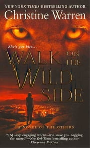 Walk on the Wild Side - A Novel of The Others ebook by Christine Warren