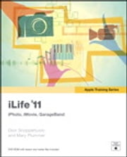 Apple Training Series - iLife '11 ebook by Dion Scoppettuolo,Mary Plummer