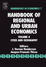 Handbook of Regional and Urban Economics - Cities and Geography ebook by V. Henderson,J.F. Thisse